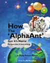 How The AlphaAnt Got Its Name