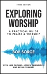 Exploring Worship Third Edition