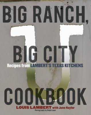 Big Ranch, Big City Cookbook - Louis Lambert & June Naylor book