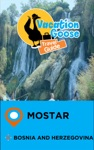 Vacation Goose Travel Guide Mostar Bosnia And Herzegovina