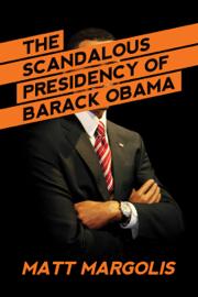 The Scandalous Presidency of Barack Obama book