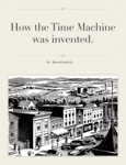 How the Time Machine was invented.