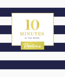 10 Minutes in the Word: Psalms - Zondervan book summary