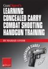 Gun Digests Learning Combat Shooting Concealed Carry Handgun Training EShort