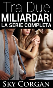 Tra Due Miliardari: La Serie Completa Book Cover