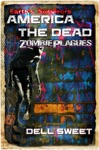 Earths Survivors America The Dead The Zombie Plagues