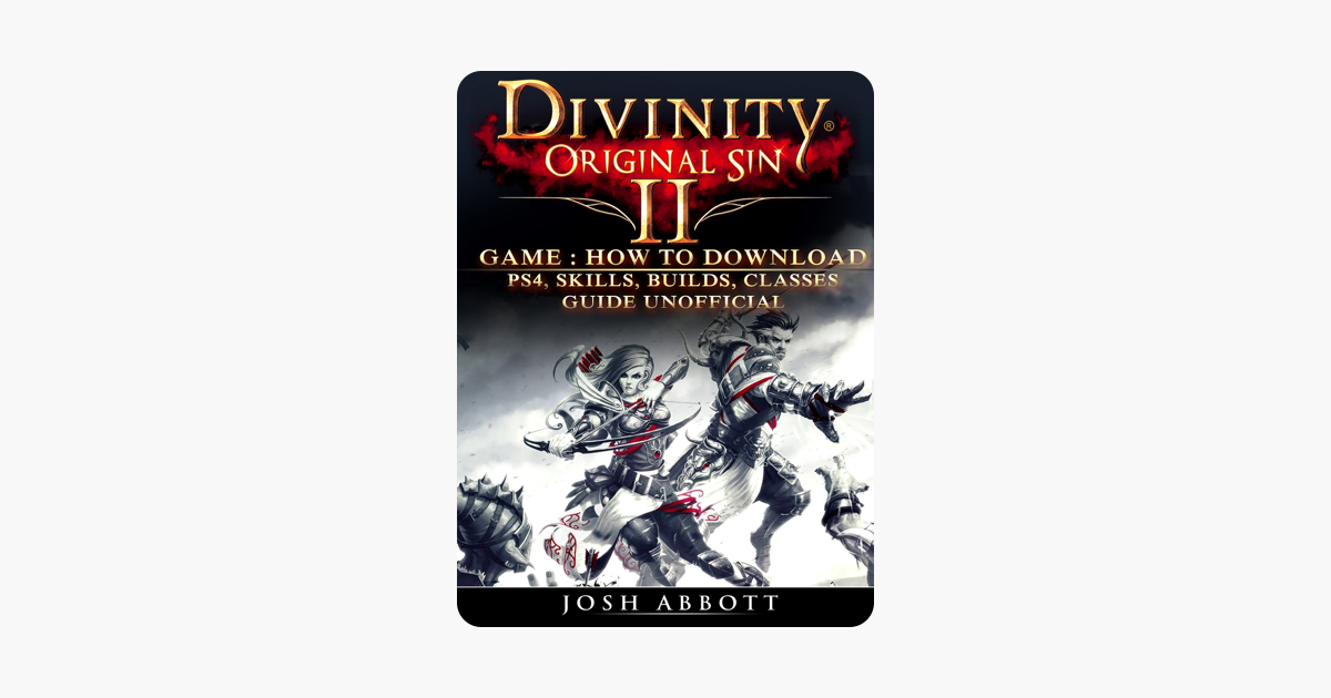‎Divinity Original Sin 2 Game: How to Download, PS4, Skills, Builds,  Classes, Guide Unofficial