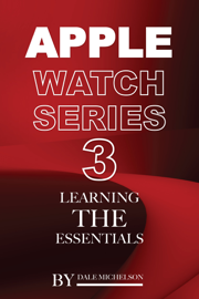 Apple Watch Series 3: Learning the Essentials book
