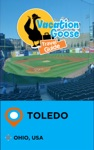 Vacation Goose Travel Guide Toledo Ohio USA