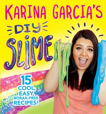 Karina Garcia's DIY Slime - Karina Garcia book