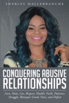 Conquering Abusive RelationshipsLove Hate Lies Respect Health Faith Patience Struggle Betrayal Greed Pain And Defeat