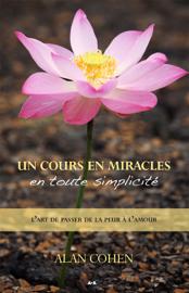 Un Cours en miracles en toute simplicité