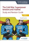 Access To History For The IB Diploma The Cold War Superpower Tensions And Rivalries 20th Century Study And Revision Guide Paper 2