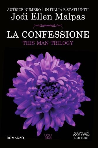 Jodi Ellen Malpas - La confessione. This Man Trilogy