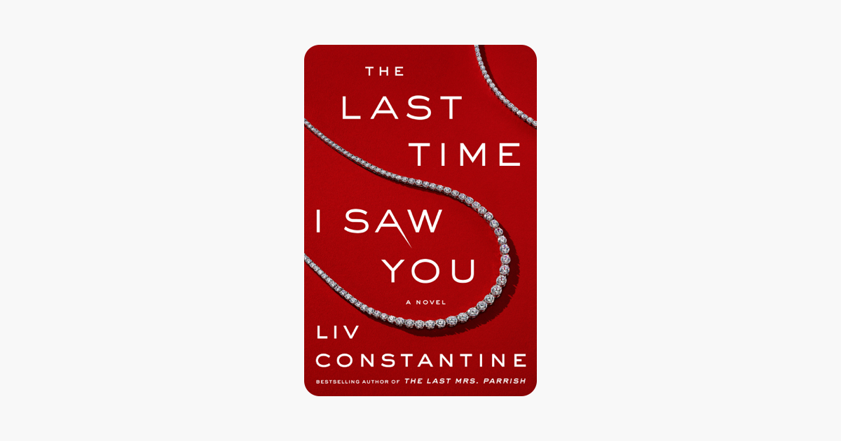 The Last Time I Saw You - Liv Constantine
