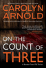 Carolyn Arnold - On the Count of Three artwork