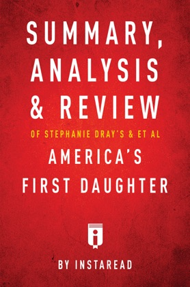 Summary, Analysis & Review of Stephanie Dray's and Laura Kamoie's America's First Daughter by Instaread image