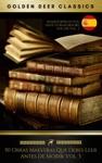 50 Obras Maestras Que Debes Leer Antes De Morir Vol 3 Golden Deer Classics