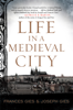 Frances Gies & Joseph Gies - Life in a Medieval City artwork