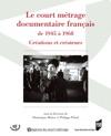 Le Court Mtrage Documentaire Franais De 1945  1968