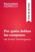 Por Quién Doblan Las Campanas De Ernest Hemingway (Guía De Lectura)