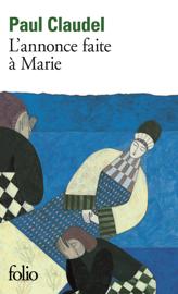 L'annonce faite à Marie. Mystère en quatre actes et un prologue