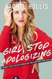 Girl, Stop Apologizing book