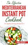 The Effective Mediterranean Instant Pot Cookbook