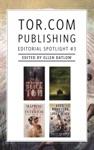 Torcom Publishing Editorial Spotlight 3