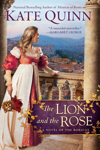 Kate Quinn - The Lion and the Rose