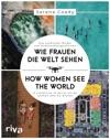 Wie Frauen Die Welt Sehen  How Women See The World