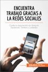 Encuentra Trabajo Gracias A Las Redes Sociales