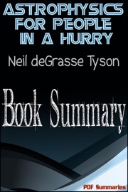 Astrophysics For People In A Hurry By Neil deGrasse Tyson (Book Summary)