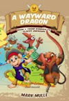A Wayward Dragon Book 1 From Komodo To Places Unknown