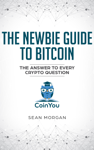 The Newbie Guide To Bitcoin