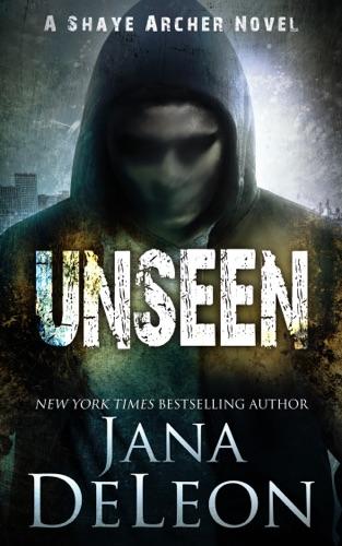 Jana DeLeon - Unseen
