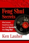 Feng Shui Secrets What Everyone Should Know About How To Be Successful With Feng Shui