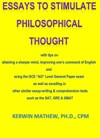 Essays To Stimulate Philosophical Thought - With Tips On Attaining A Sharper Mind Improving Ones Command Of English And Acing The GCE AO Level General Paper Exam