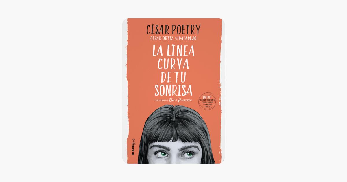 LA LÍNEA CURVA DE TU SONRISA es del autor Poetry, Cesar y trata de