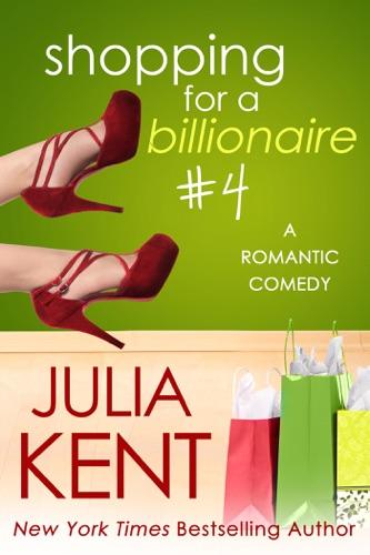 Julia Kent - Shopping for a Billionaire 4