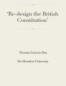 'Re-design the British Constitution'