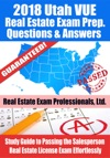 2018 Utah VUE Real Estate Exam Prep Questions And Answers Study Guide To Passing The Salesperson Real Estate License Exam Effortlessly