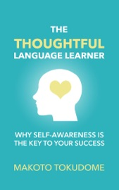 THE THOUGHTFUL LANGUAGE LEARNER: WHY SELF-AWARENESS IS THE KEY TO YOUR SUCCESS