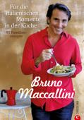 Für die italienischen Momente in der Küche: Ein Kochbuch mit 85 italienischen Familienrezepten, präsentiert von Bruno Maccallini. Mehr als Pizza und Pasta – die leckersten italienischen Rezepte