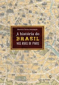 A história do Brasil pelas ruas de Paris Book Cover
