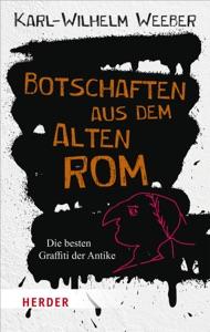 Botschaften aus dem Alten Rom von Karl-Wilhelm Prof. Weeber Buch-Cover