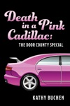 Death In A Pink Cadillac The Door County Special