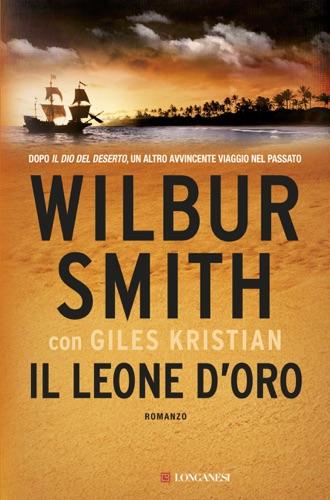 Wilbur Smith & Giles Kristian - Il leone d'oro