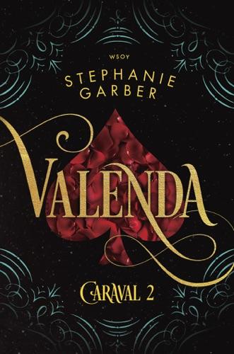 Stephanie Garber & Kaisa Kattelus - Valenda