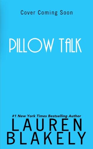 Lauren Blakely - Pillow Talk